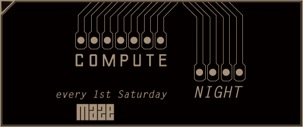 Compute Night @ Maze Berlin